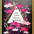 God is Dead. Long Live Probability. by Barbora  Urbankova