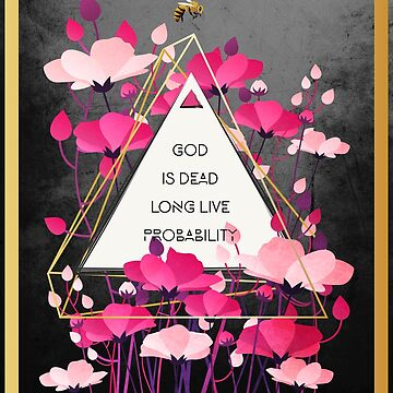 God is Dead. Long Live Probability. by BIcicle