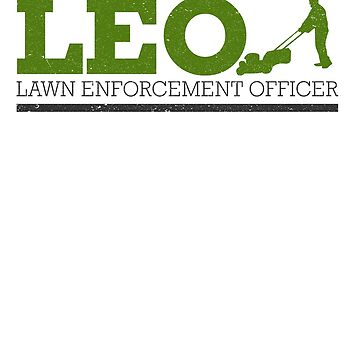 LEO Lawn Enforcement Officer Shirt Funny Lawn Mowing Shirt by catcatcatlife