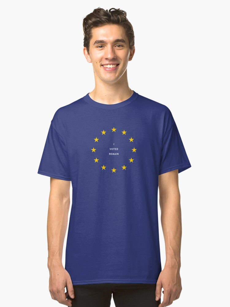 I voted remain Classic T-Shirt Front