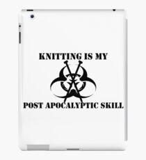 Knitting Is My Post Apocalyptic Skill iPad Case/Skin