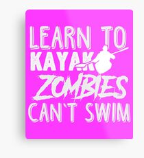 Learn To Kayak Zombies Can't Swim White Metal Print