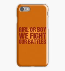 We Fight our Battles iPhone Case/Skin