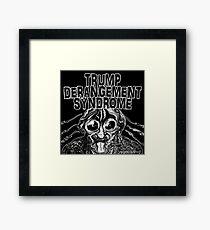Trump Derangement Syndrome Framed Print