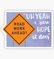 """""""Road Work Ahead"""" Vine Sticker Sticker"""
