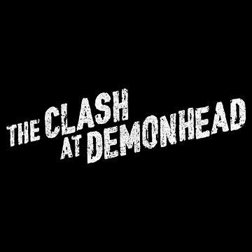The Clash At Demonhead by huckblade