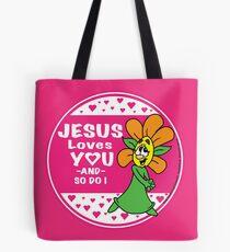 Sonnenschein und Freunde Jesus liebt dich und ich auch Tote Bag