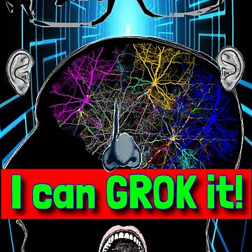 I Can GROK It! by EverSoCleverCo