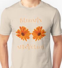 Bloomin marvelous Unisex T-Shirt