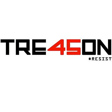 TRE45ON (TREASON) by TVsauce