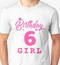 Pink Birthday Girl 6 Unisex T-Shirt