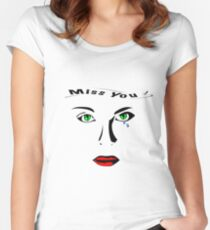 Miss you woman with green tears eyes Women's Fitted Scoop T-Shirt