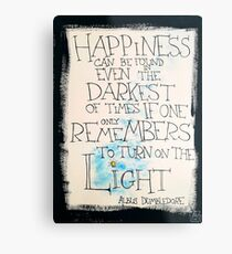 Happiness can be found... - Albus Dumbledore Metal Print