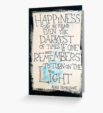 Happiness can be found... - Albus Dumbledore Greeting Card