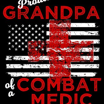 Proud Grandpa of a Combat Medic Distressed Flag by LarkDesigns