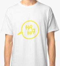 HAHA Classic T-Shirt