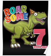 7th Birthday Funny Design - Roarsome 7 Year Old Poster