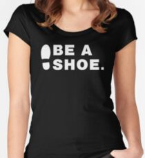 Be A Shoe. Women's Fitted Scoop T-Shirt