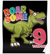 9th Birthday Funny Design - Roarsome 9 Year Old Poster