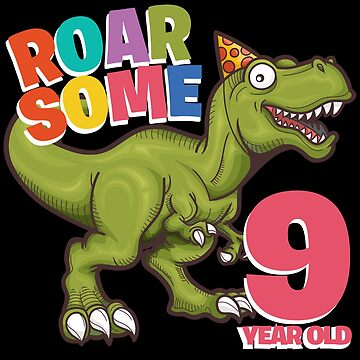 9th Birthday Funny Design - Roarsome 9 Year Old by kudostees