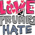 Love Trumps Hate by instasketching