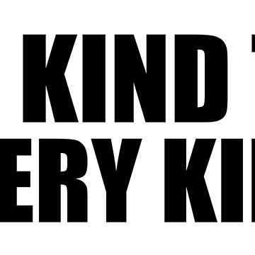 Be Kind to Every Kind by designite