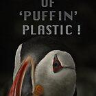 «¡FED UP DEL PLÁSTICO 'PUFFIN'!» de NICK COBURN PHILLIPS