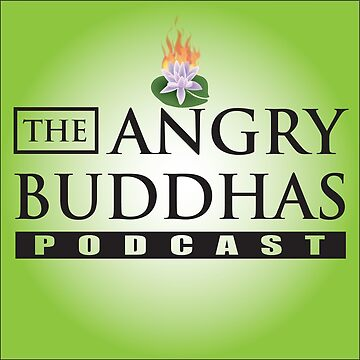 The Angry Buddhas Podcast by couchcrumbs