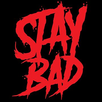 Stay Bad graffiti wall paint by handcraftline