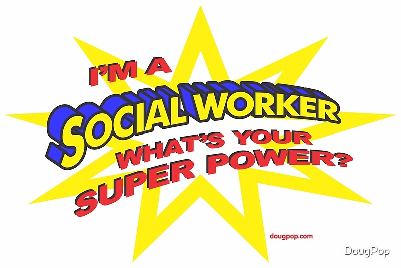Quot Super Social Worker Quot Posters By Dougpop Redbubble
