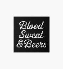 Blood Sweat & beers. Art Board