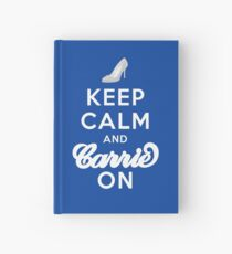 Keep Calm And Carrie On Hardcover Journal