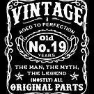 Vintage Aged To Perfection 19 Years Old by wantneedlove