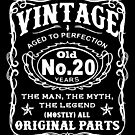 Vintage Aged To Perfection 20 Years Old by wantneedlove