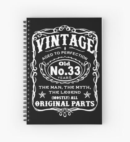 Vintage Aged To Perfection 33 Years Old Spiral Notebook