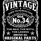 Vintage Aged To Perfection 34 Years Old by wantneedlove