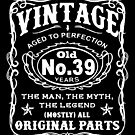 Vintage Aged To Perfection 39 Years Old by wantneedlove