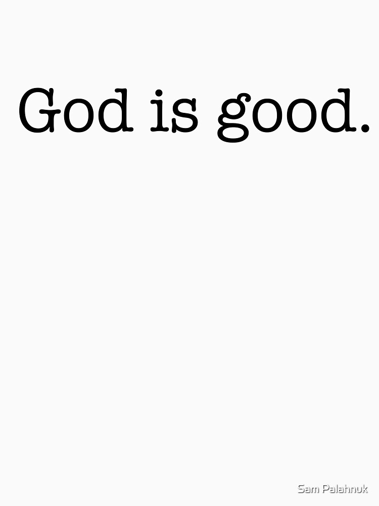 God is good  by sampalahnukart