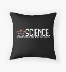 Science Doesn't Give A Fuck  Throw Pillow