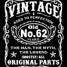 Vintage Aged To Perfection 62 Years Old by wantneedlove
