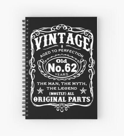 Vintage Aged To Perfection 62 Years Old Spiral Notebook