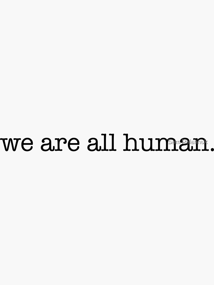 we are all human  by sampalahnukart