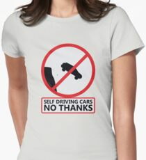 Self Driving Cars No Thanks Women's Fitted T-Shirt
