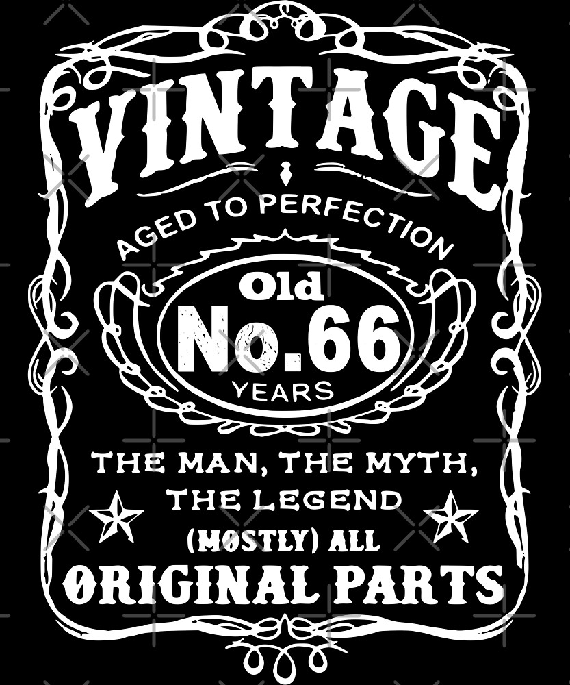 Vintage Aged To Perfection 66 Years Old by wantneedlove