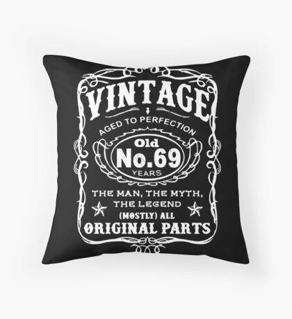 Vintage Aged To Perfection 69 Years Old Throw Pillow