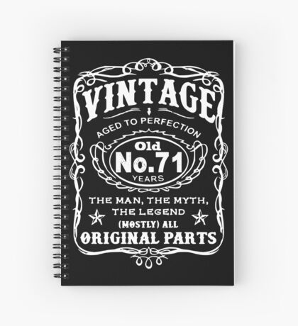 Vintage Aged To Perfection 71 Years Old Spiral Notebook