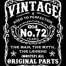Vintage Aged To Perfection 72 Years Old by wantneedlove