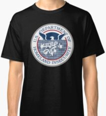 Department of Homeland Insecurity Classic T-Shirt