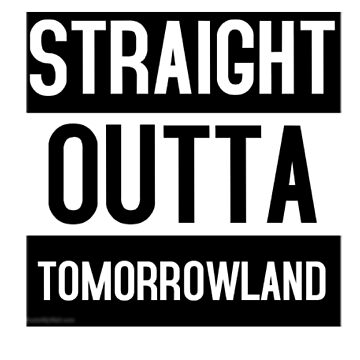 straight outta tomorrowland by Rufinus