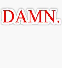 Kendrick - Damn. Sticker